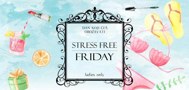 Stress Free Friday